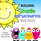 Building Shade Structures {Aligns with NGSS K-PS3-2,  K-2-