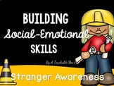 Building Social-Emotional Skills ~ Stranger Awareness