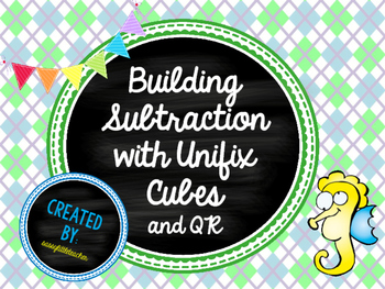 Building Subtraction with Unifix Cubes and QR