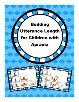 Building Utterance Length for Children with Apraxia