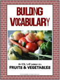 Building Vocabulary: Fruits & Vegetables