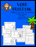 Building Words:  Making words activities:  Kinder and 1st