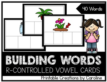 Building Words. R-CONTROLLED VOWELS. Word Cards. Centers.