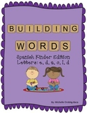 Building Words Spanish Kinder Edition Letters: e, d, a, o, l, d