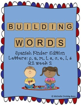 Building Words Spanish Kinder Edition Letters: e, s, a, l,