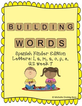 Building Words Spanish Kinder Edition Letters: l, a, m, a, o, p, s