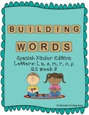 Building Words Spanish Kinder Edition Letters: l, a, s, m, a, r, o, p,