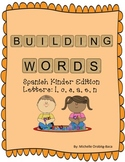 Building Words Spanish Kinder Edition Letters l, o, s, a, e, n