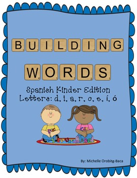 Building Words Spanish Kinder Edition Letters d, i, a, r, i, o