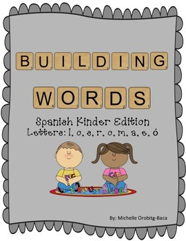 Building Words Spanish Kinder Edition Letters: l, o, s, r, o, m, a, e