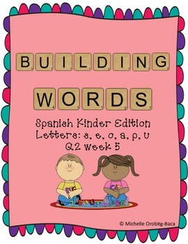 Building Words Spanish Kinder Edition Letters: s, e, o, a, p, u
