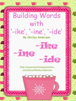 Building Words with -ike, -ine, -ide (long i sound)