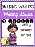 Building Writers: Differentiated Writing Warmup Strips (4 levels) {April}