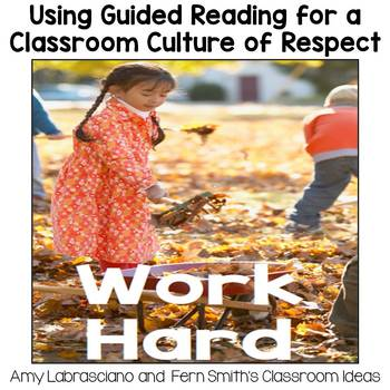 Using Guided Reading for a Classroom Culture of Respect - Work Hard