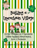 Building a Leprechaun Village- A St. Patrick's Day Themed Math Project