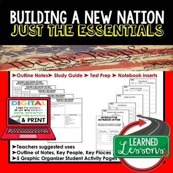 Building a New Nation Outline Notes JUST THE ESSENTIALS Unit Review