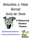 Building a Tree House Inch by Inch:  A Measuring Readers Theatre
