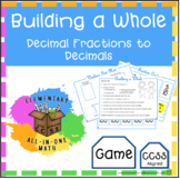 Building a Whole from Decimal Fractions to Decimals Game (4.NF.6)