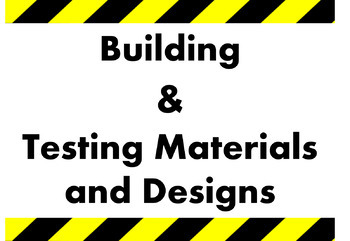 Building and Testing Materials and Designs
