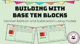 Building with Base Ten Blocksk Decimals Addition/Subtraction 2 DIGITAL LEARNING