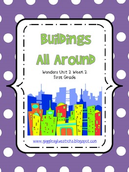Buildings All Around - Wonders First Grade - Unit 2 Week 2