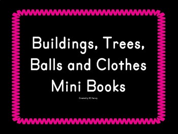 Buildings, Trees, Balls, and Clothes Mini-Books