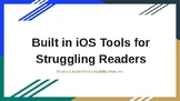 Built in iOS Tools for Struggling Readers- Assistive Technology