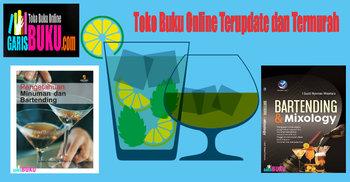 Buku Bartending Dan Mixology Pengetahuan Minuman Dan Bartending Buku Bartender