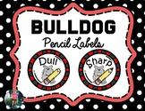 Bulldog Pencil Labels {Dull & Sharp}