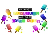 Bulletin Board- Anything is Popsicle with these Cool Kids