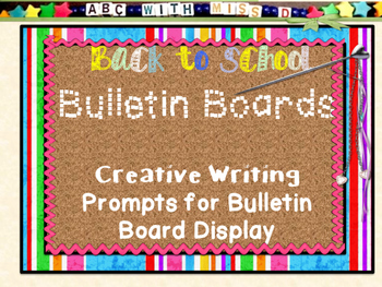 Back to School Bulletin Boards-Creative Writing Prompts for Bulletin Display!