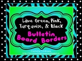 Bulletin Board Borders - Lime Green, Turquoise, Pink, and Black