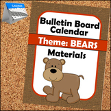 Bulletin Board - Calendar Materials (Theme - BEARS)