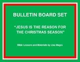"""Jesus is the Reason...."" Bulletin Board Set. Print and Hang!"