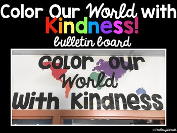 """Bulletin Board """"Color our world with kindness!"""""""