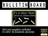 "Bulletin Board- ""It's A New Year And A Clean Slate"""