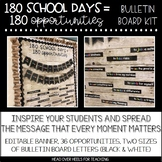 Bulletin Board Kit: 180 School Days= 180 Opportunities