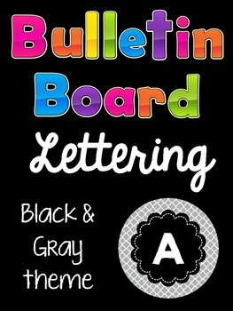 Bulletin Board Letters:  Black and Gray