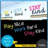 Bulletin Board Set: Play Nice, Work Hard, Stay Kind   Bulletin Board Ideas