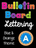 Bulletin Board Letters:  Blue & Orange