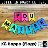 Bulletin Board Letters: KG Happy Flags ~ Easy Cut