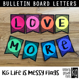 Bulletin Board Letters: KG Life is Messy Flags ~ EASY CUT