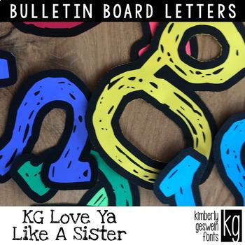 Bulletin Board Letters: KG Love Ya Like A Sister Letters
