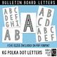 Bulletin Board Letters: KG Polka Dot Patterned Letters