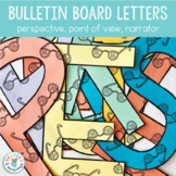 Bulletin Board Letters: Perspective, Point of View, Narrator