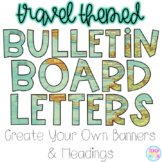 Bulletin Board Letters {Travel Themed}