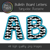 Bulletin Board Letters: Turquoise Mustache (Classroom Decor)