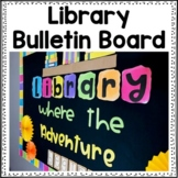 Back to School Bulletin Board - Library Where the Adventur