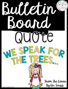 Bulletin Board Quote Lettering: We Speak for the Trees..
