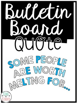 Bulletin Board Quote Lettering: Some People Are Worth Melting For